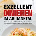Exzellent dinieren im Aridanetal