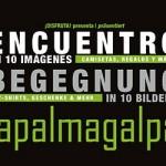 Begegnung in 10 Bildern: lapalmagalpa