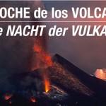 La NOCHE de los VOLCANES